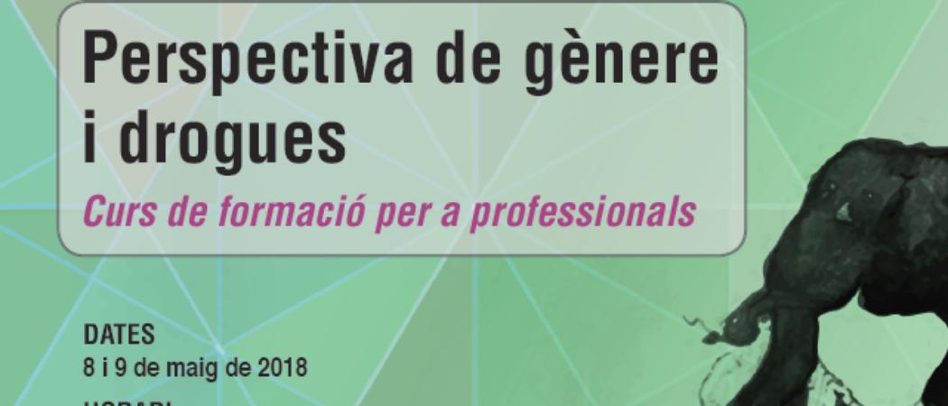 """Curs """"Perspectiva de gènere i drogues"""" – 8 i 9 maig 2018, Barcelona"""