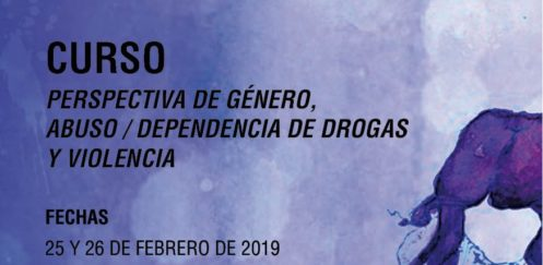 """Curso """"Perspectiva de género, abuso/dependencia de drogas y violencia"""" – Madrid, febrero 2019"""