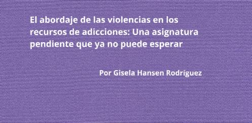 El abordaje de las violencias en los recursos de adicciones: Una asignatura pendiente que ya no puede esperar