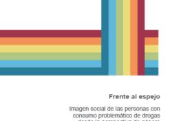Frente al espejo: Imagen social de las personas con consumo problemático de drogas desde la perspectiva de género