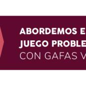 ¡NUEVA INFOGRAFÍA!: Abordemos el juego problemático con gafas violeta