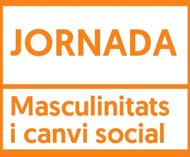 """Jornada """"Masculinitats i canvi social"""""""