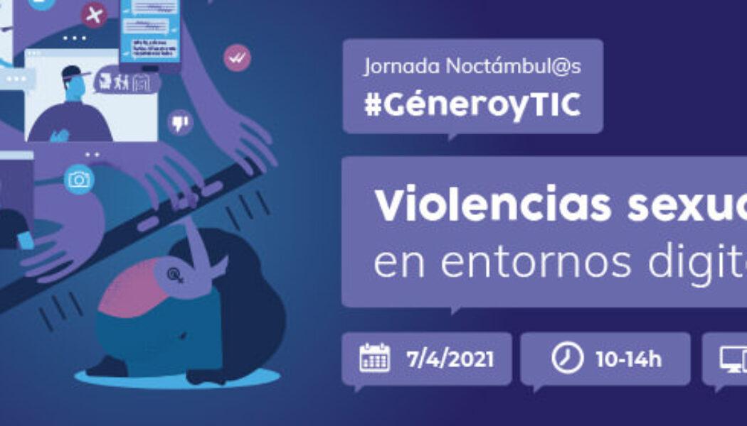 Jornada Noctámbul@s: #GéneroyTIC – Violencias sexuales en entornos digitales