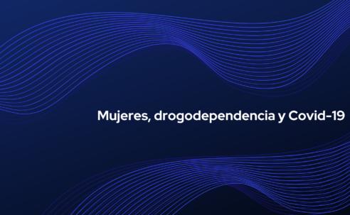 Mujeres, drogodependencia y COVID-19