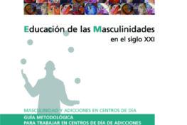 Masculinidad y adicciones en centros de día. Guía metodológica