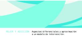 Mujer y adicción. Aspectos diferenciales y aproximación un modelo de intervención.