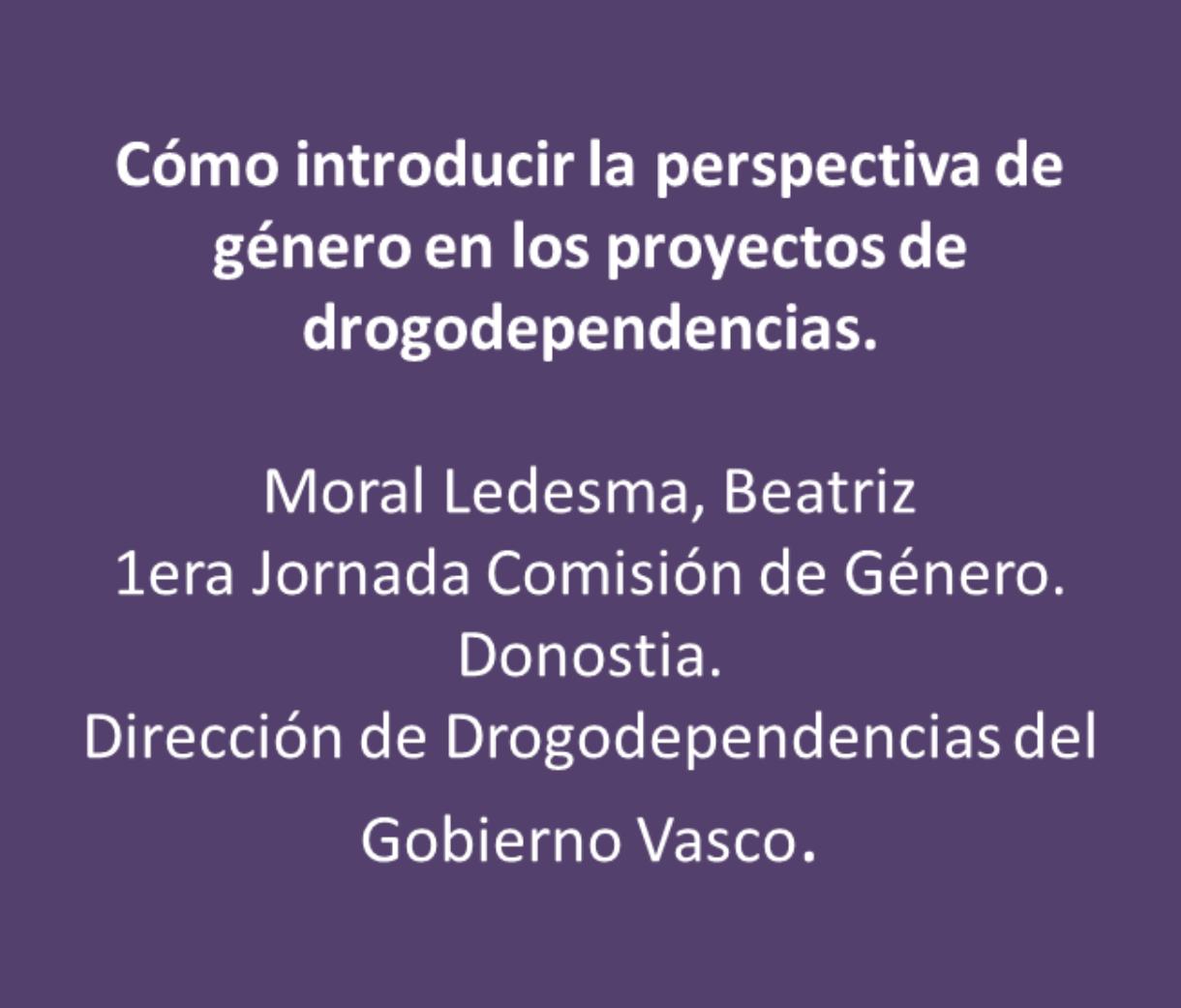 Moral, Beatriz: Cómo introducir la perspectiva de género en los proyectos de drogodependencias