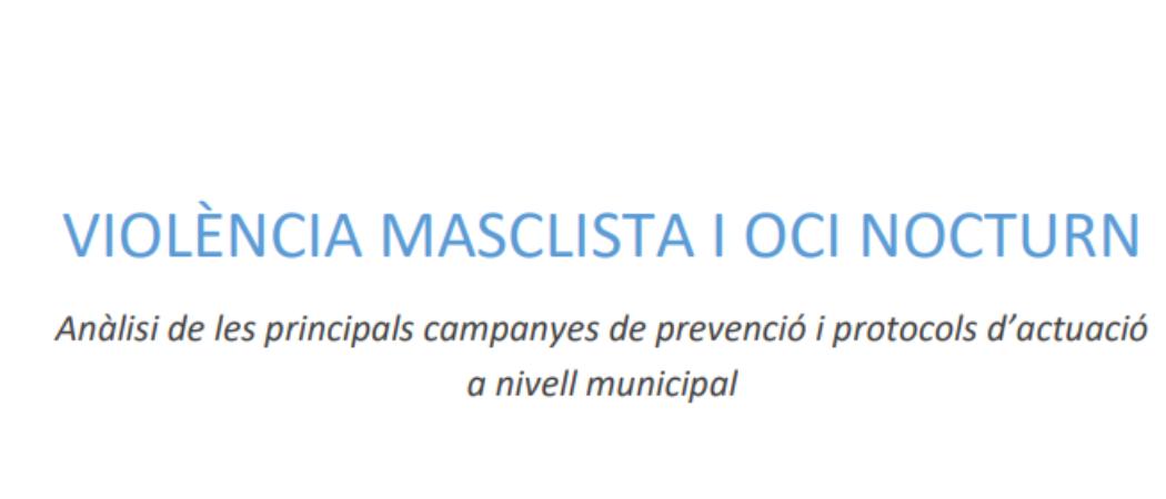Violencia machista y ocio. Análisis de las campañas de prevención y protocolos de actuación a nivel municipal