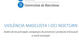VIOLÈNCIA MASCLISTA I OCI NOCTURN. Anàlisi de les principals campanyes de prevenció i protocols d'actuació a nivell municipal