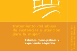 Tratamiento del abuso de sustancias y atención para la mujer: Estudios monográficos y experiencia adquirida