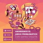 """VII Encuentro #GéneroyAdicciones: """"Abordemos el juego problemático con gafas violeta"""" - On line"""