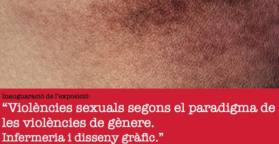 """Inauguració de l'exposició """"Violències sexuals segons el paradigma de les violències de gènere. Infermeria i disseny gràfic"""""""