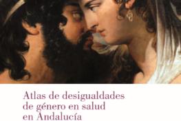 Atlas de desigualdades de género en salud en Andalucía