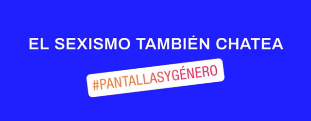 ¡NUEVO VÍDEO! #PantallasYGénero: El sexismo también chatea