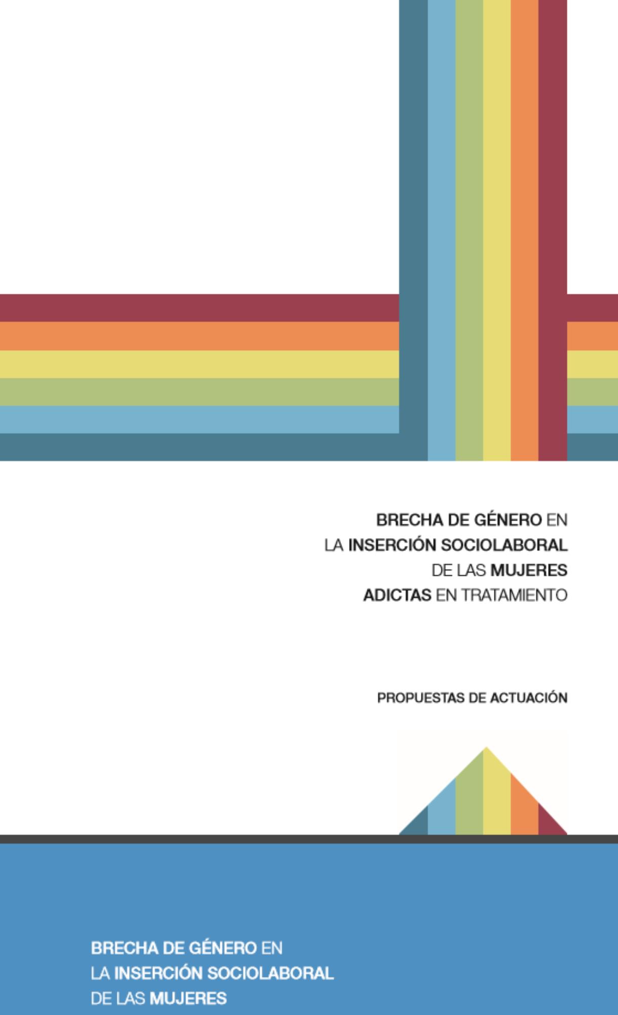 Brecha de género en la inserción sociolaboral de las mujeres adictas en tratamiento