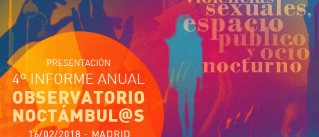 """Jornada """"Violencias sexuales, espacio público y ocio nocturno"""": Presentación 4º Informe Noctámbul@s. 16F, MADRID"""