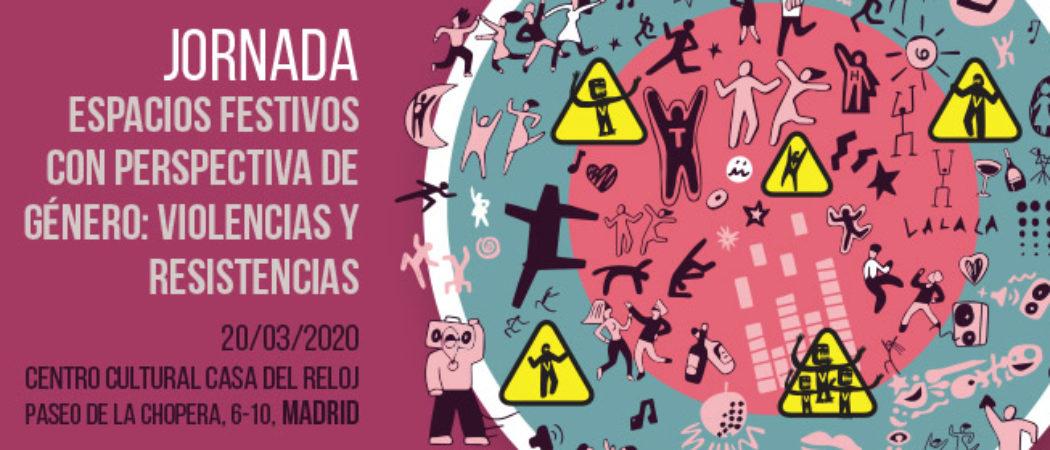 """Jornada Noctámbul@s: """"Espacios festivos con perspectiva de género: violencias y resistencias"""" – 20 marzo, Madrid"""