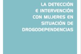 Guía breve para la detección e intervención con mujeres en situación de drogodependencias