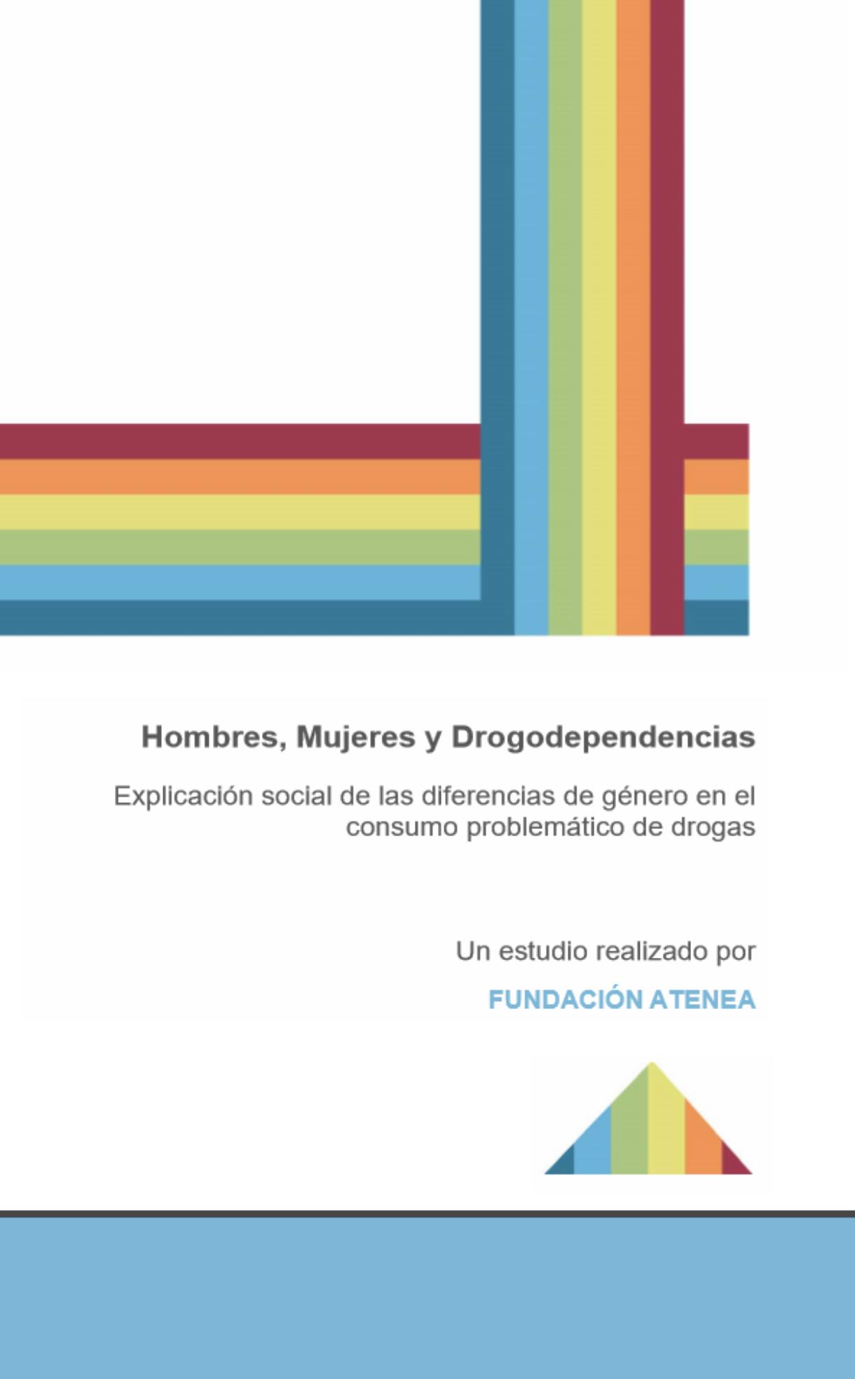 Hombres, Mujeres y Drogodependencias   Explicación social de las diferencias de género en el consumo problemático de drogas