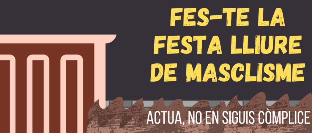 FES-TE LA FESTA LLIURE DE MASCLISME: campaña del proyecto «Jóvenes Agentes de Prevención de Violencias Machistas» en Viladecans