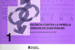Violència contra la parella i consum de substàncies. Guia per a professionals de la XAD